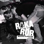 Raka rör - historien om Kal P Dal