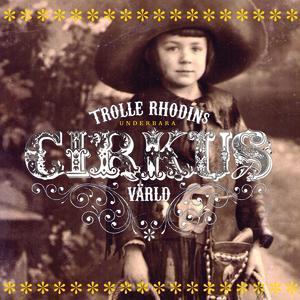 Trolle Rhodins underbara cirkusvärld