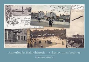 Annorlunda Malmöhistoria - vykortsvittnen berättar